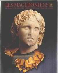 Les Macédoniens : Les grecs du nord et l'époque d'Alexandre le Grand by Exposition Juil-Nov. 1995 - 1995 - from philippe arnaiz (SKU: 17933)