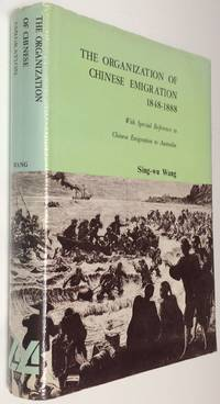 The organization of Chinese immigration, 1848-1888, with special reference to Chinese emigration to Australia