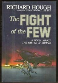 THE FIGHT OF THE FEW A Novel about the Battle of Britain