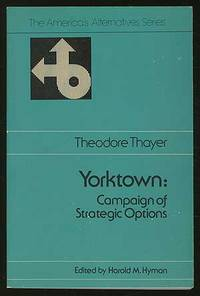 Yorktown: Campaign of Strategic Options by  Theodore THAYER - Paperback - 1975 - from Between the Covers- Rare Books, Inc. ABAA (SKU: 348314)