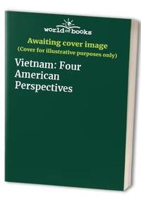 image of Vietnam: Four American Perspectives