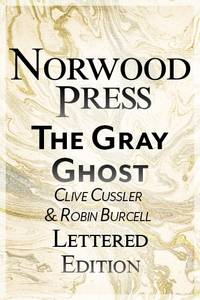 Cussler, Clive & Burcell, Robin | Gray Ghost, The | Double-Signed Lettered Ltd Edition