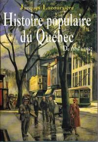 Histoire populaire du Québec.  TOME IV: De 1896 à 1960. by  Jacques LACOURSIÈRE - Hardcover - 1998 - from Librairie la bonne occasion and Biblio.com