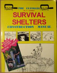 The Ultimate Do-it-Yourself Survival Shelters Construction Manual