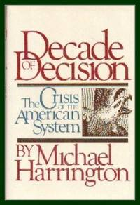 image of Decade Of Decision.  The Crisis of the American System