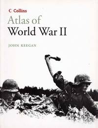 Collins Atlas of World War II by  John Keegan - Paperback - 1st thus - 2006 - from Adelaide Booksellers and Biblio.co.uk