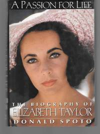 A Passion For Life The Biography Of Elizabeth Taylor