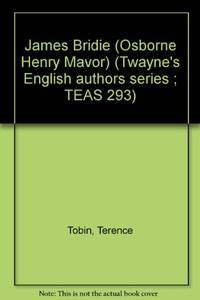 James Bridie (Osborne Henry Mavor) (Twayne's English authors series ; TEAS 293)