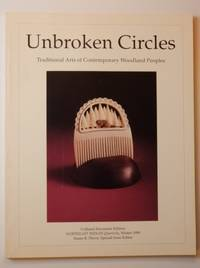 Unbroken Circles Traditional Arts of Contempoary Woodland Peoples Cultural Encounter Edition...