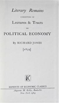 image of Literary Remains Consisting of Lectures_Tracts on Political Economy