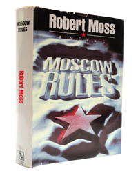Moscow Rules: A Novel