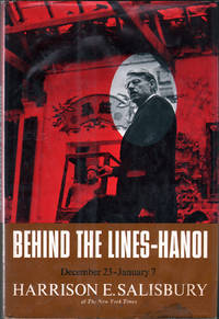 Behind the Lines - Hanoi by  Harrison E Salisbury - First Edition - 1967 - from citynightsbooks (SKU: 7281)