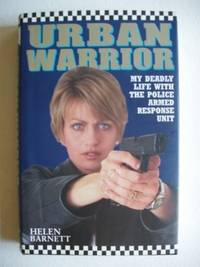 image of Urban Warrior  -  My Deadly Life with the Police Armed Response Unit