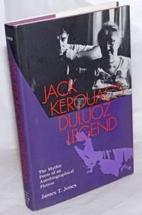 image of Jack Kerouac's Duluoz Legend: the mythic form of an autobiographical fiction