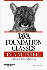 Java Foundation Classes in a Nutshell: A Desktop Quick Reference (Java S.) by David Flanagan - Paperback - from World of Books Ltd (SKU: GOR011430284)