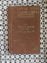The Official System of Contract Bridge: Simplified ,Concise. The Official Book on the Official System