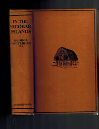 image of In the Nicobar Islands; The Record of a Lengthy Sojourn in Islands of Sunshine & Palms Amongst a People Primitive in Their Habits & Beliefs .....