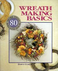 Wreath Making Basics: More Than 80 Wreath Ideas