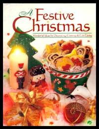 image of A FESTIVE CHRISTMAS - Wonderful Ideas for Decorating, Cooking and Gift Giving