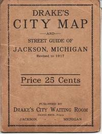 DRAKE'S CITY MAP AND STREET GUIDE OF JACKSON, MICHIGAN, REVISED TO 1917 (cover title)