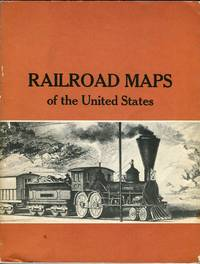 Railroad Maps of the United States: A Selective Annotated Bibliography of Original 19th Century Maps in the Geography and Map Division of the Library of Congress