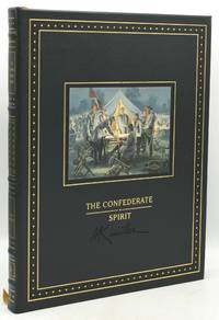 [SIGNED] [CIVIL WAR] THE CONFEDERATE SPIRIT: VALOR, SACRIFICE, AND HONOR. THE PAINTINGS OF MORT KUNSTLER