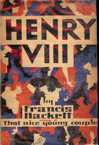 HENRY THE EIGHTH by  Francis HACKETT - Hardcover - 1929 - from Antic Hay Books (SKU: 50719)