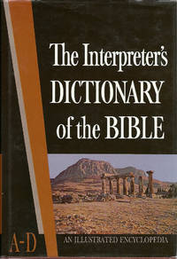 The Interpreter's Dictionary of the Bible; Volume1 A-D (An Illustrated Encyclopedia)