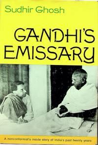 Gandhi's Emissary: A Nonconformist's Inside Story of India's Past Twenty Years