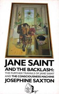 JANE SAINT AND THE BACKLASH: The Further Travails of Jane Saint and the  Consciousness Machine