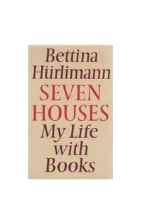 Seven Houses: My Life with Books