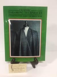 Classic Tailoring Techniques: A Construction Guide for Men\'s Wear