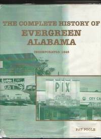 The Compkete History of Evergreen Alabama Incorporated 1845