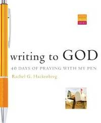 Writing to God: 40 Days of Praying with My Pen (Active Prayer Series)