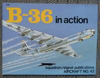 B-36 IN ACTION.  SQUADRON/SIGNAL AIRCRAFT NO. 42.