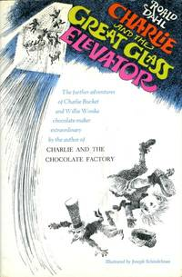 image of Charlie and the Great Glass Elevator: The Further Adventures of Charlie  Bucket and Willy Wonka, Chocolate-Maker Extraordinary