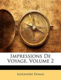 image of Impressions De Voyage, Volume 2 (French Edition)