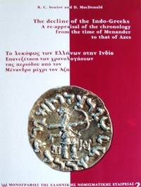 THE DECLINE OF THE INDO-GREEKS: A Reappraisal of the Chronology from the Time of Menander to that...