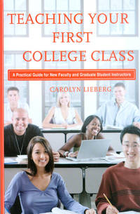 image of Teaching Your First College Class: A Practical Guide for New Faculty and Graduate Student Instructors