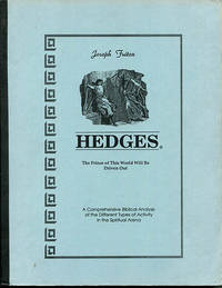 Hedges. The Prince of This World Will Be Driven Out. A Comprehensive Biblical Analysis of the Different Types of Activity in the Spiritual Arena.