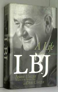 Lbj: A Life by Irwin Unger et Debi Unger - Hardcover - 1999 - from AMMAREAL (SKU: B-471-251)