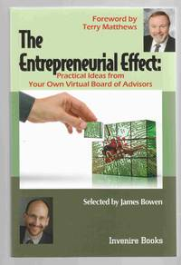 The Entrepeneurial Effect: Practical Ideas from Your Own Virtual Board of  Advisors