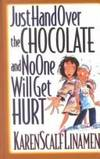 Just Hand Over the Chocolate and No One Will Get Hurt (Thorndike Christian Living)