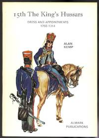 image of 15TH THE KING'S HUSSARS:  DRESS AND APPOINTMENTS, 1759-1914.
