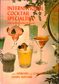 International Cocktail Specialties: From Madison Avenue to Malaya