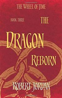 The Dragon Reborn: Book 3 of the Wheel of Time: 2