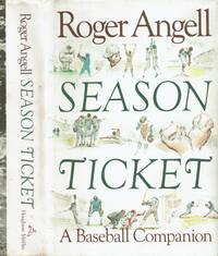 SEASON TICKET: A Baseball Companion.