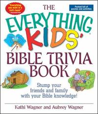Kids' Bible Trivia Book : Stump Your Friends and Family with Your Bible Knowledge!