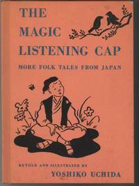 THE MAGIC LISTENING CAP More Tales from Japan