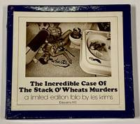 The INCREDIBLE CASE Of The STACK O'WHEATS MURDERS.; A Limited Edition Folio by Les Krims